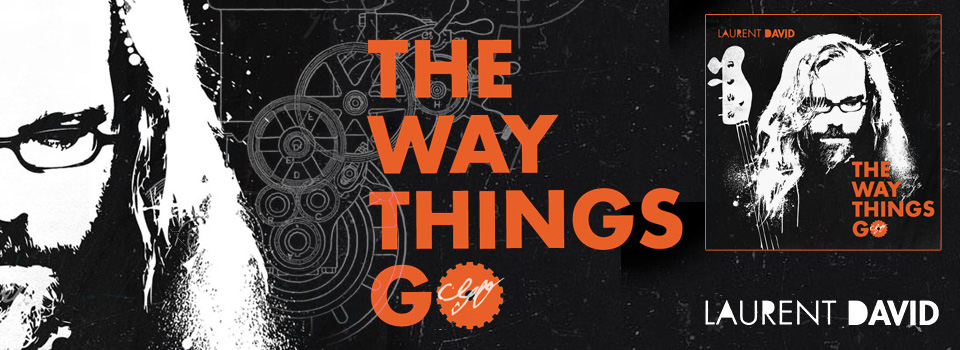 Laurent David <br/>The Way Things Go