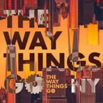 The Way Things Go <br/> NY 2020