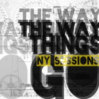 The Way Things Go<br/>New York Sessions